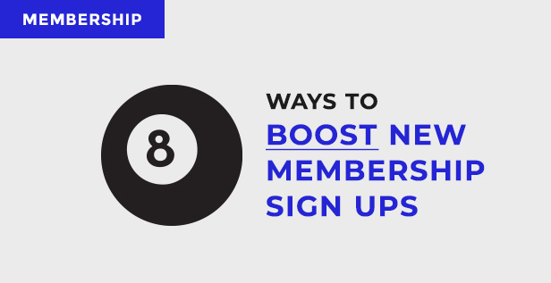 Boost membership sign ups