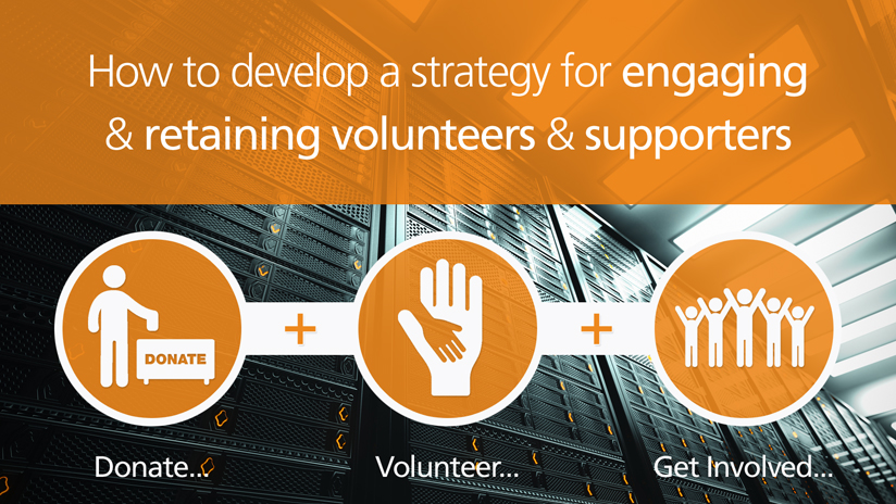 Donate. Volunteer. Get involved. Engage and Retain.